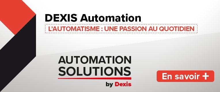 AUTOMATION SOLUTIONS by DEXIS : L'AUTOMATISME : UNE PASSION AU QUOTIDIEN
