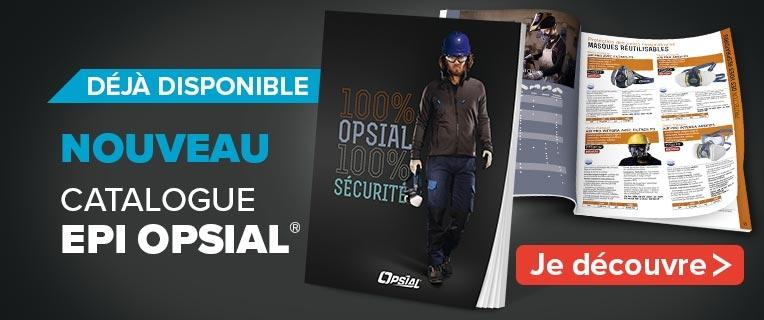 NOUVEAU Catalogue EPI 100% OPSIAL 100% SÉCURITÉ